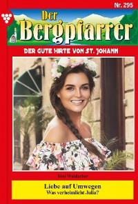 Cover Der Bergpfarrer 295 – Heimatroman
