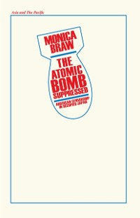 Cover Atomic Bomb Suppressed: American Censorship in Occupied Japan