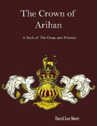 Cover The Crown of Arihan: A Novel of the Doan, and Friends
