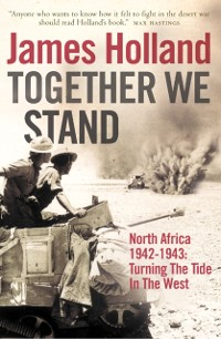 Cover Together We Stand: North Africa 1942-1943: Turning the Tide in the West
