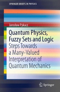 Cover Quantum Physics, Fuzzy Sets and Logic