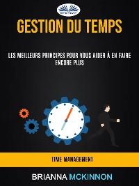 Cover Gestion Du Temps: Les Meilleurs Principes Pour Vous Aider À En Faire Encore Plus (Time Management)