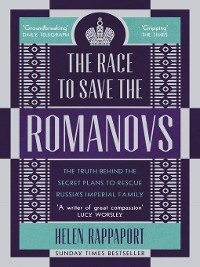 Cover The Race to Save the Romanovs