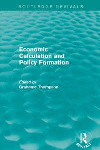 Cover Economic Calculations and Policy Formation (Routledge Revivals)