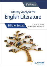 Cover Literary analysis for English Literature for the IB Diploma