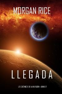Cover Llegada (Las crónicas de la invasión—Libro dos)