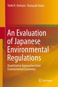 Cover An Evaluation of Japanese Environmental Regulations