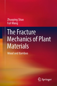 Cover The Fracture Mechanics of Plant Materials