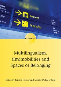 Cover Multilingualism, (Im)mobilities and Spaces of Belonging