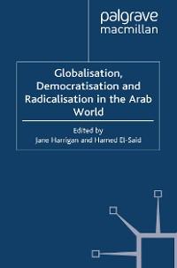 Cover Globalisation, Democratisation and Radicalisation in the Arab World