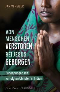 Cover Von Menschen verstoßen – bei Jesus geborgen