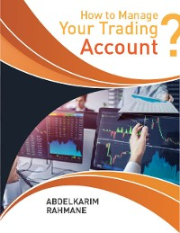 Cover How to Manage Your Trading Account?