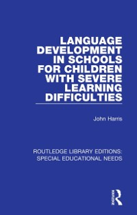 Cover Language Development in Schools for Children with Severe Learning Difficulties