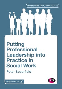 Cover Putting Professional Leadership into Practice in Social Work