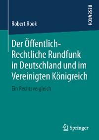 Cover Der Öffentlich-Rechtliche Rundfunk in Deutschland und im Vereinigten Königreich