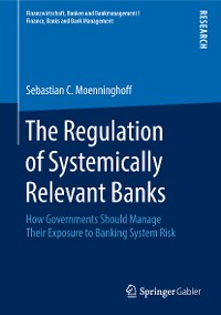 Cover The Regulation of Systemically Relevant Banks