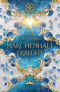 Cover Märchenhaft-Trilogie (Band 3): Märchenhaft erblüht