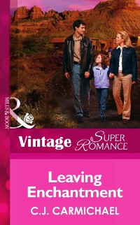 Cover Leaving Enchantment (Mills & Boon Vintage Superromance) (The Birth Place, Book 4)