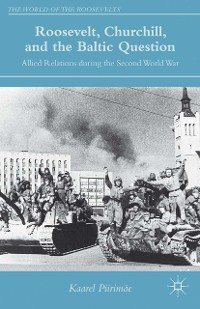 Cover Roosevelt, Churchill, and the Baltic Question