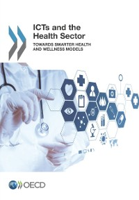 Cover ICTs and the Health Sector Towards Smarter Health and Wellness Models