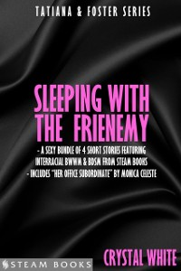 Cover Sleeping With the Frienemy - A Sexy Bundle of 4 Short Stories Featuring Interracial BWWM & BDSM From Steam Books