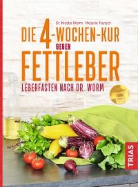 Cover Die 4-Wochen-Kur gegen Fettleber