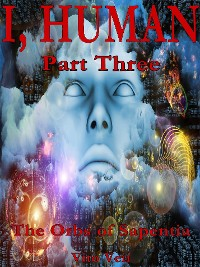Cover I, Human Part Three: The Orbs of Sapentia