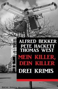 Cover Mein Killer, dein Killer: Drei Krimis