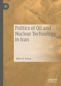 Cover Politics of Oil and Nuclear Technology in Iran