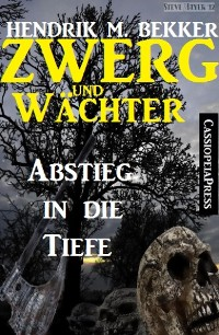 Cover Zwerg und Wächter: Abstieg in die Tiefe