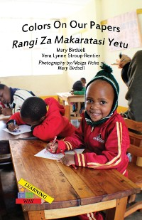 Cover Colors On Our Papers/Rangi Za Makaratasi Yetu