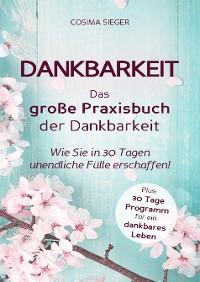 Cover Dankbarkeit: DAS GROSSE PRAXISBUCH DER DANKBARKEIT