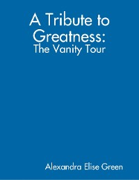 Cover A Tribute to Greatness: The Vanity Tour