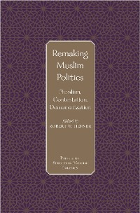 Cover Remaking Muslim Politics