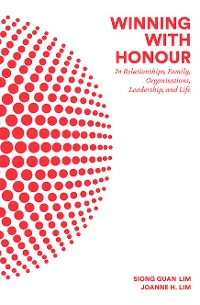 Cover Winning With Honour: In Relationships, Family, Organisations, Leadership, And Life