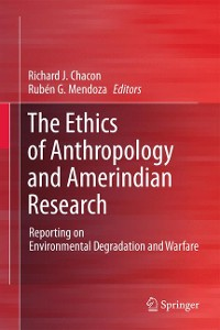 Cover The Ethics of Anthropology and Amerindian Research