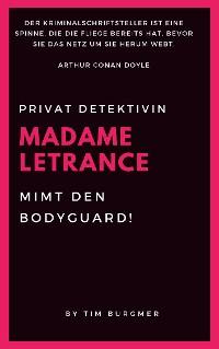 Cover Madame Letrance mimt den Bodyguard!