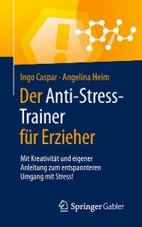 Cover Der Anti-Stress-Trainer für Erzieher
