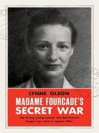 Cover Madame Fourcade's Secret War