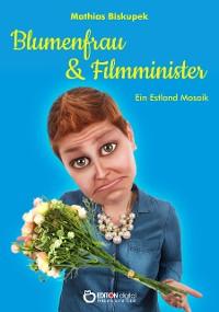 Cover Blumenfrau und Filmminister