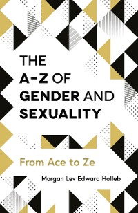 Cover The A-Z of Gender and Sexuality