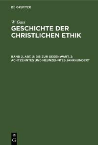 Cover Bis zur Gegenwart, 2: Achtzehntes und neunzehntes Jahrhundert