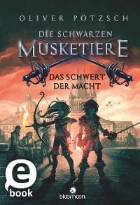 Cover Die Schwarzen Musketiere - Das Schwert der Macht