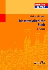 Cover Die mittelalterliche Stadt