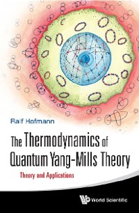 Cover Thermodynamics Of Quantum Yang-mills Theory, The: Theory And Applications