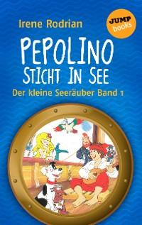 Cover Der kleine Seeräuber - Band 1: Pepolino sticht in See