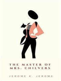 Cover The Master of Mrs. Chilvers