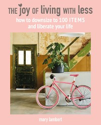 Cover The Joy of Living with Less