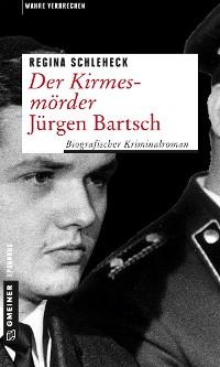 Cover Der Kirmesmörder - Jürgen Bartsch