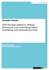 Cover AEVO Konzept praktische Prüfung. Präsentation einer Ausbildungseinheit (Ausbildung Industriekaufmann/-frau)